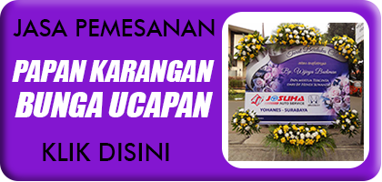 Pesan Papan Karangan Bunga Ucapan Surabaya