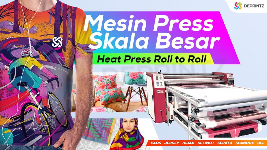 Mesin Hot Heat Press Roll to Roll, Sublim, Jersey, Hijab, Bantal, Selimut
